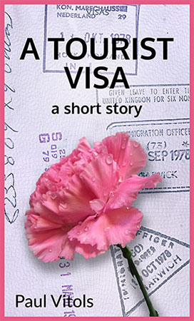 A Tourist Visa - a short story by Paul Vitols
