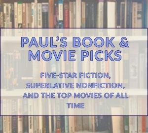 Paul's Book & Movie Picks